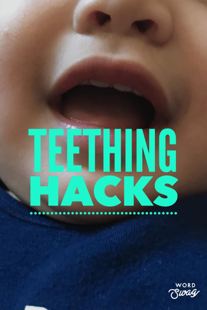 teething hacks