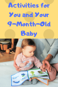 Activities for You and Your 9-Month-Old Baby