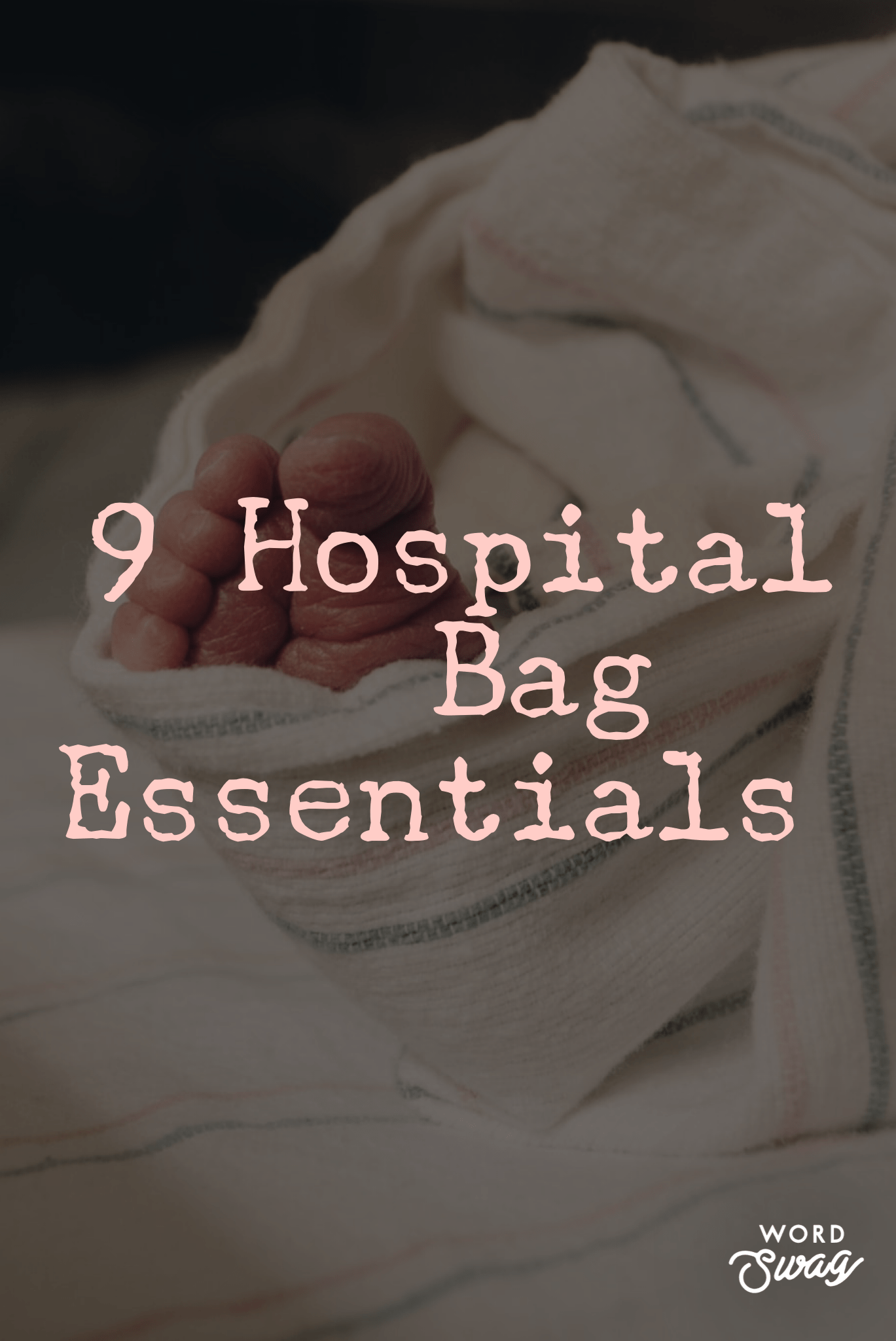 9 Hospital Bag Essentials