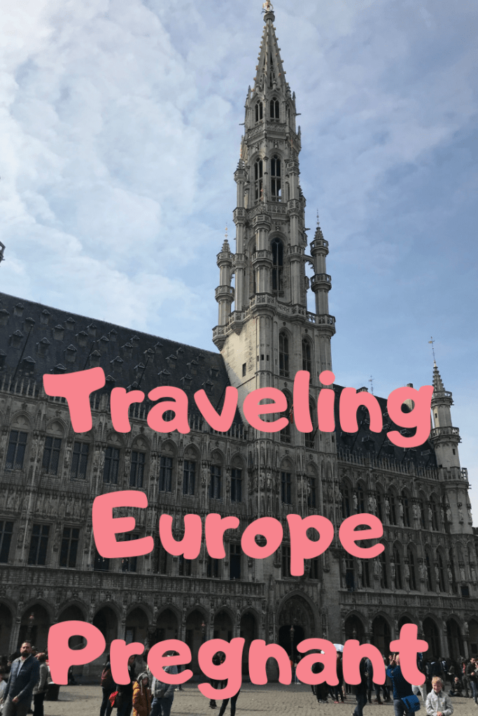 "grand-place de bruxells in brussels, belgium, europe with text saying ""traveling europe pregnant"""