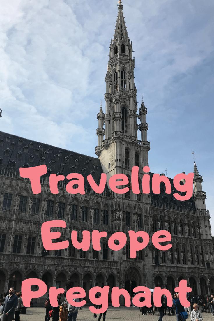 I Traveled to Europe Pregnant!