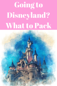 """sleeping beauty castle at disneyland artwork with text """"going to disneyland? what to pack"""""""