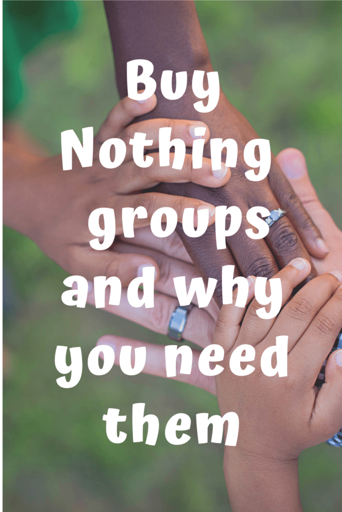 hands holding each other and the text buy nothing groups and why you need them