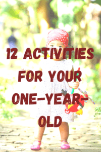 a toddler walking through a garden with text that says 12 activities for your one-year-old