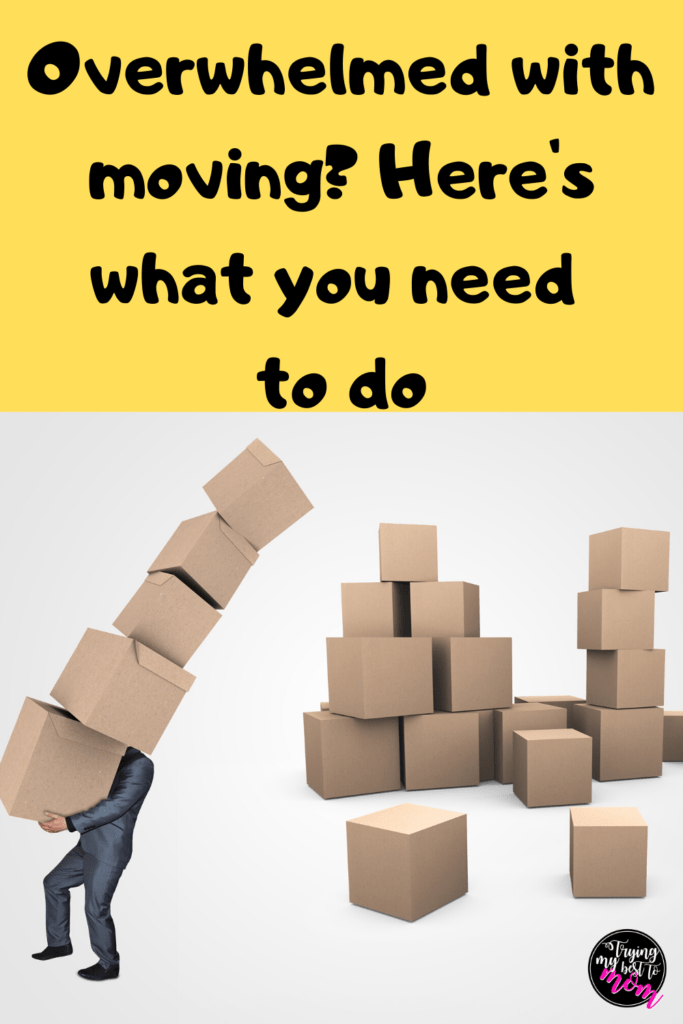 a person struggling under a pile of boxes with boxes behind them with text overwhelmed with moving? here's what you need to do