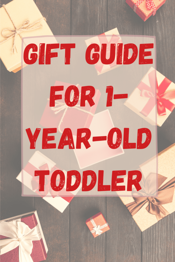 wrapped boxes with text gift guide for 1 year old toddler