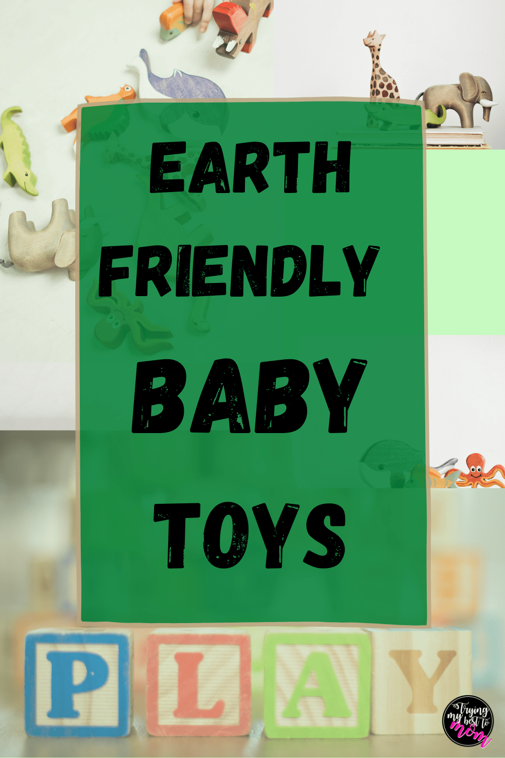 Earth Friendly Baby Toys
