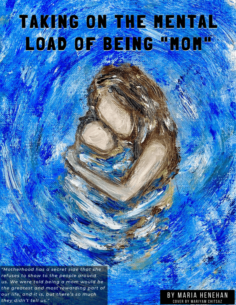 a blue background with a mother holding her baby and text that says taking on the mental load of being mom