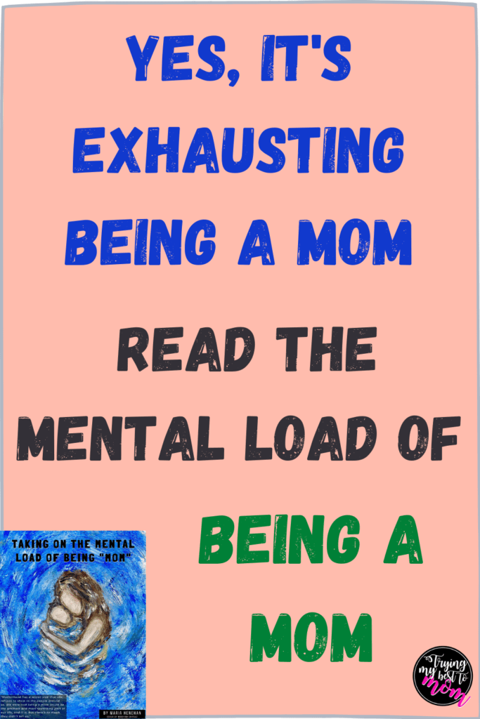 pink background with text yes its exhausting being a mom read the mental load of being a mom