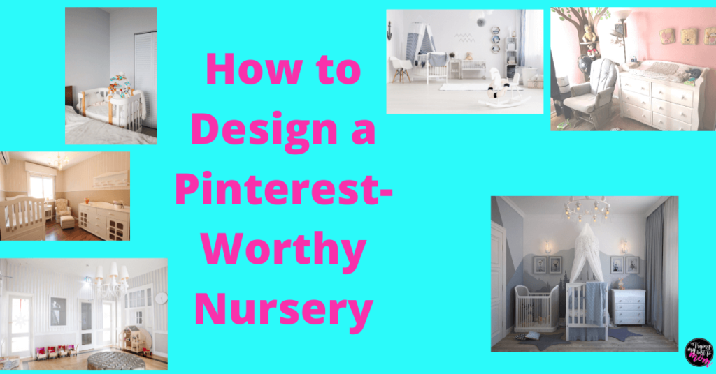 six different nursery pictures with text how to design a pinterest worthy nursery