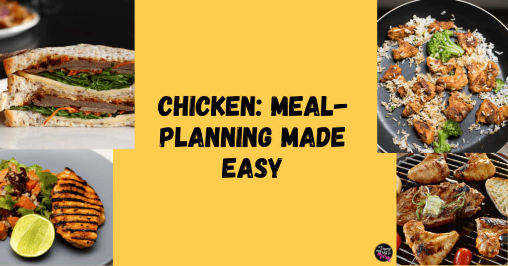 chicken meal planning made easy text with four different chicken dishes