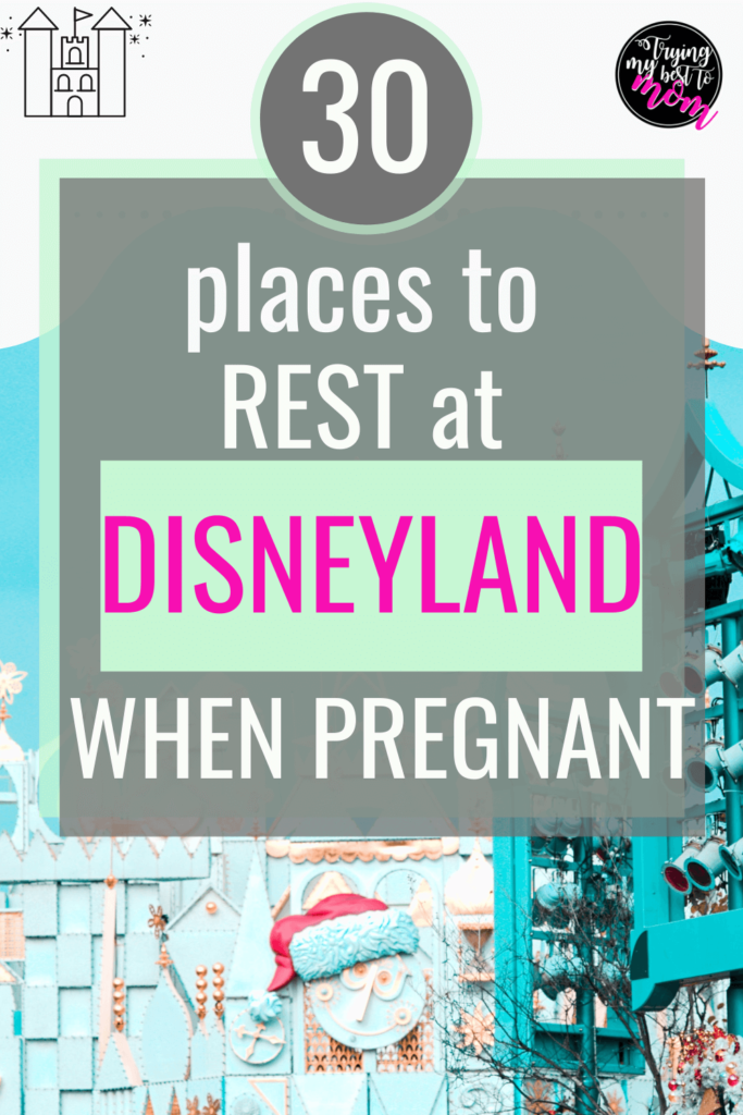 its a small world with text 30 places to rest at disneyland when pregnant