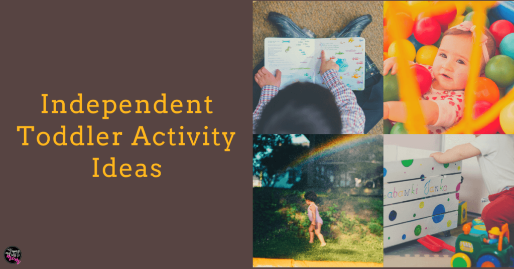 toddlers playing in various ways with text independent toddler activity ideas