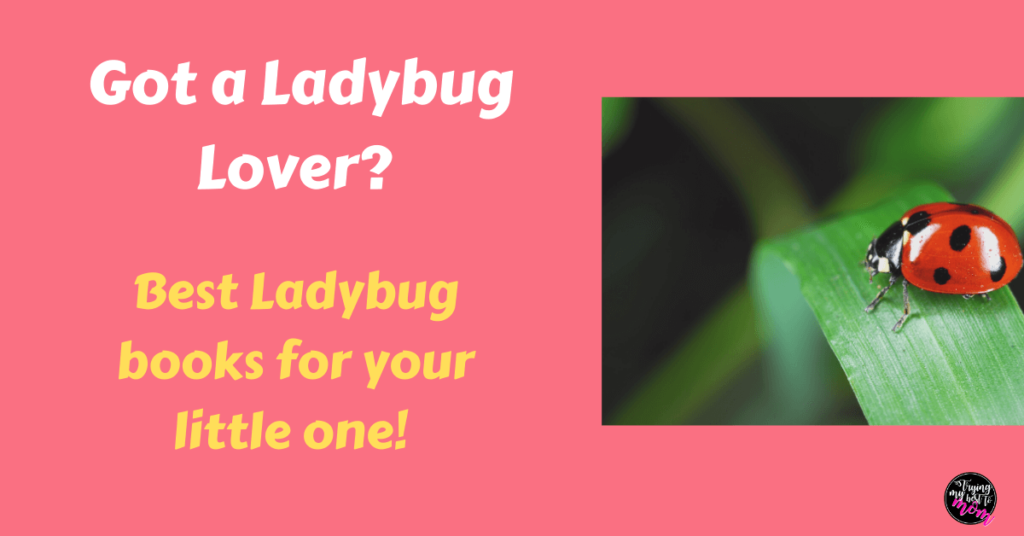 a ladybug on a leaf with text got a ladybug lover? best ladybug books for your little one