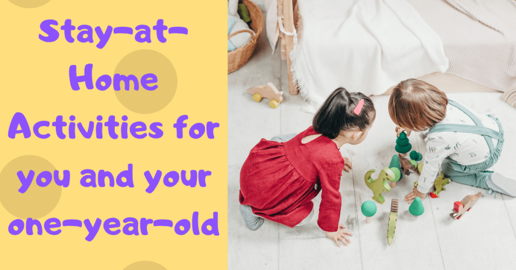 toddlers playing on floor with text stay at home activities for you and one year old