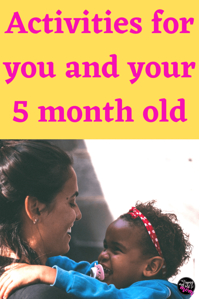 mommy and baby smiling at each other with text activities for you and your 5 month old