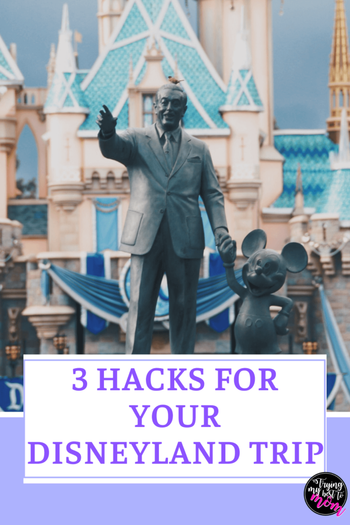 walt disney and mickey statue in front of the disneyland castle with text 3 hacks for your disneyland trip