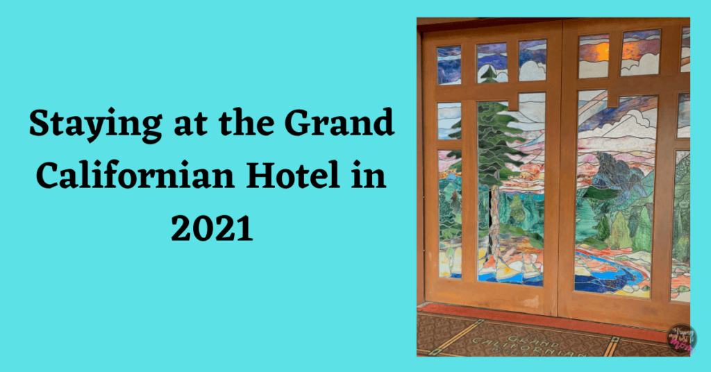 stained glass door with text staying at the grand californian hotel in 2021