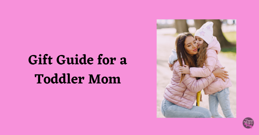 a mom and toddler with text gift guide for a toddler mom